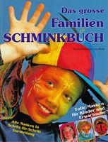 Schminkboek : Das grosse Familien Schminkbuch